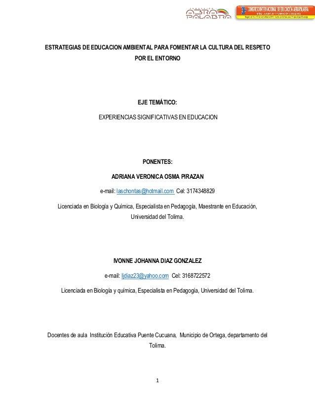 1  ESTRATEGIAS DE EDUCACION AMBIENTAL PARA FOMENTAR LA CULTURA DEL RESPETO POR EL ENTORNO  EJE TEMÁTICO:  EXPERIENCIAS SIG...