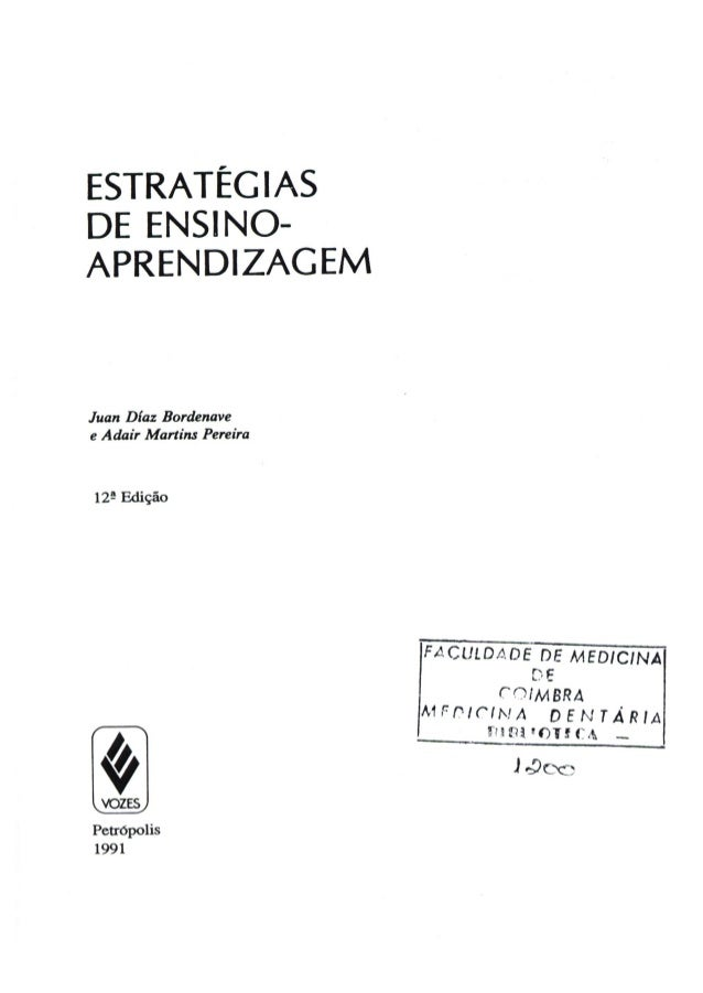 ESTRATÉGIAS DE ENSINO- APRENDIZAGEM  Juan Diaz Bordenave e Adair Martins Pereira     129 Edição ___________í____ ; Acuzoao...