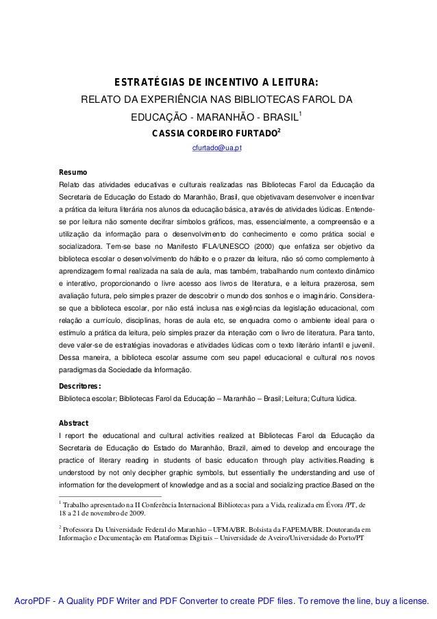 ESTRATÉGIAS DE INCENTIVO A LEITURA: RELATO DA EXPERIÊNCIA NAS BIBLIOTECAS FAROL DA EDUCAÇÃO - MARANHÃO - BRASIL1 CASSIA CO...