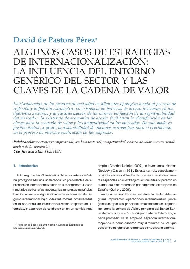 David de Pastors Pérez*ALGUNOS CASOS DE ESTRATEGIASDE INTERNACIONALIZACIÓN:LA INFLUENCIA DEL ENTORNOGENÉRICO DEL SECTOR Y ...
