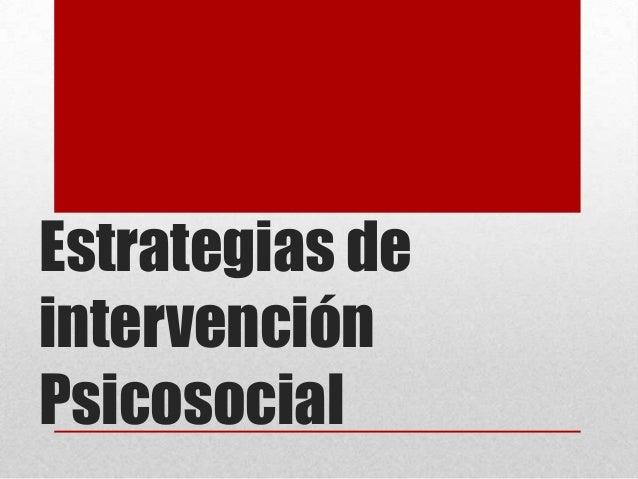 Estrategias deintervenciónPsicosocial
