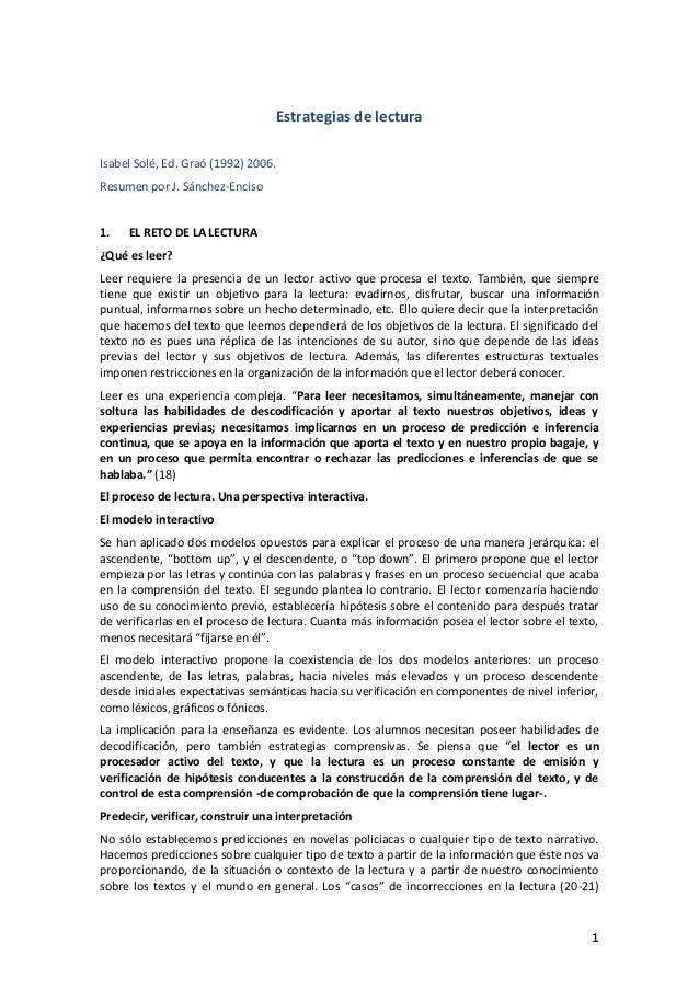 1 Estrategias de lectura Isabel Solé, Ed. Graó (1992) 2006. Resumen por J. Sánchez-Enciso 1. EL RETO DE LA LECTURA ¿Qué es...