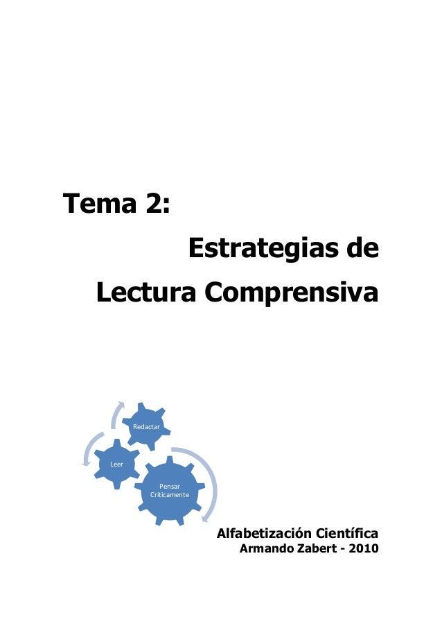 Tema 2:Estrategias deLectura ComprensivaAlfabetización CientíficaArmando Zabert - 2010PensarCriticamenteLeerRedactar