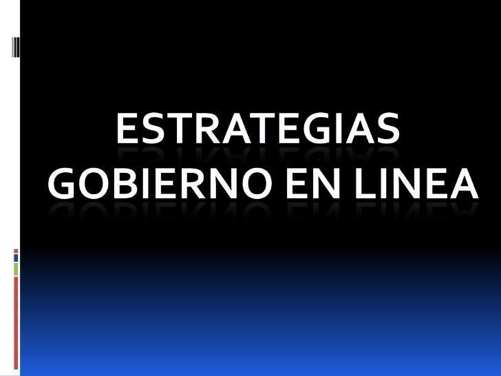 LINEAS ESTRATEGICASPara materializar la estrategia de Gobierno en línea se han establecido doscomponentes principales de i...