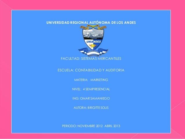 UNIVERSIDAD REGIONAL AUTÓNOMA DE LOS ANDES      FACULTAD: SISTEMAS MERCANTILES     ESCUELA: CONTABILIDAD Y AUDITORIA      ...