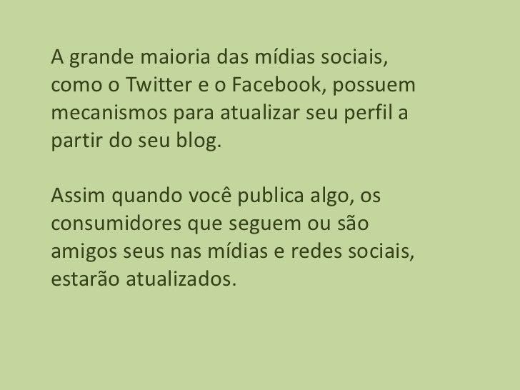A grande maioria das mídias sociais,como o Twitter e o Facebook, possuemmecanismos para atualizar seu perfil apartir do se...