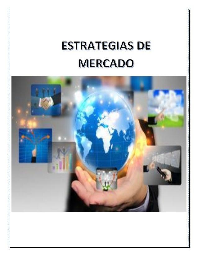 MAESTRIA EN MERCADEO ESTRATEGIAS DE MERCADO Presentado por LUIS LEONIDAS GARCIA SIERRA JULIO 20 DEL AÑO 2014
