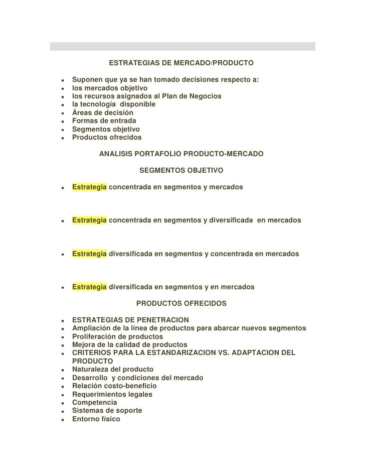 ESTRATEGIAS DE MERCADO/PRODUCTO<br />Suponen que ya se han tomado decisiones respecto a:<br />los mercados objetivo<br />...