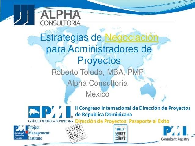 II Congreso Internacional de Dirección de Proyectos de Republica Dominicana Dirección de Proyectos: Pasaporte al Éxito Est...