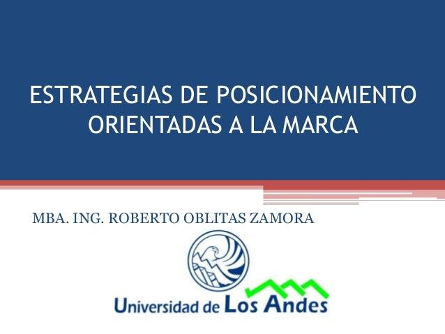 ESTRATEGIAS DE POSICIONAMIENTO    ORIENTADAS A LA MARCAMBA. ING. ROBERTO OBLITAS ZAMORA