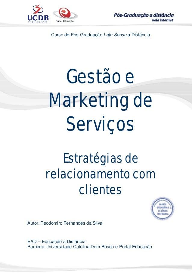 Curso de Pós-Graduação Lato Sensu a Distância Gestão e Marketing de Serviços Estratégias de relacionamento com clientes Au...