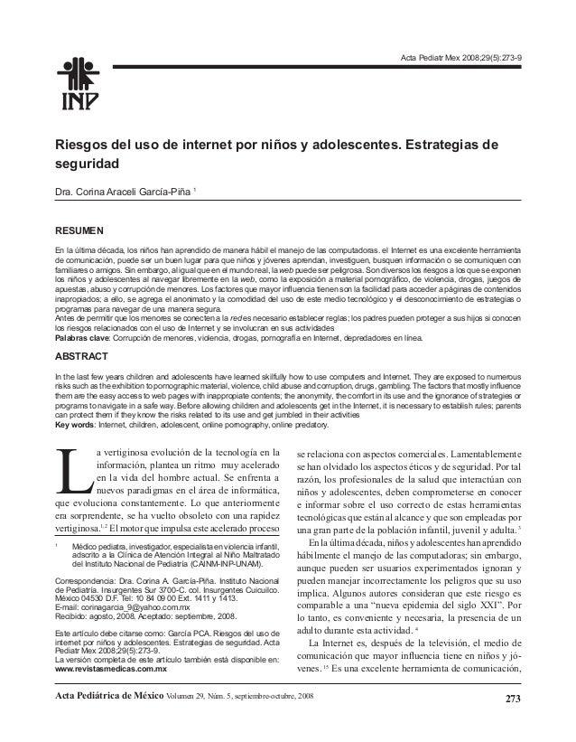 273Acta Pediátrica de México Volumen 29, Núm. 5, septiembre-octubre, 2008 Riesgos del uso de internet por niños y adolesce...