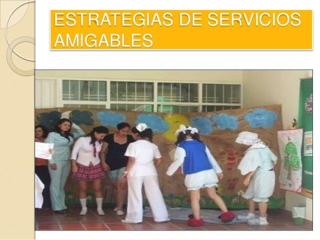 ESTRATEGIAS DE SERVICIOS AMIGABLES