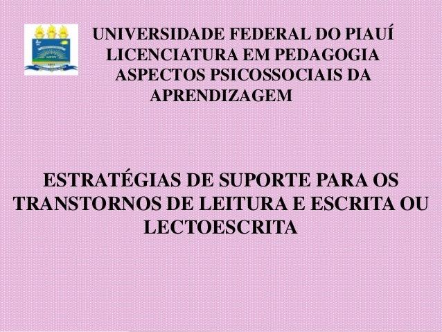 UNIVERSIDADE FEDERAL DO PIAUÍ       LICENCIATURA EM PEDAGOGIA        ASPECTOS PSICOSSOCIAIS DA           APRENDIZAGEM  EST...