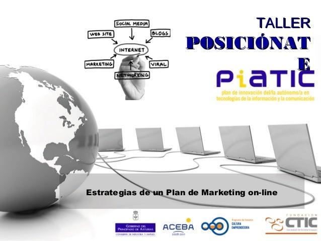TALLERTALLER POSICIÓNATPOSICIÓNAT EE Estrategias de un Plan de Marketing on-line