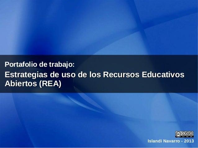 Portafolio de trabajo: Estrategias de uso de los Recursos EducativosEstrategias de uso de los Recursos Educativos Abiertos...