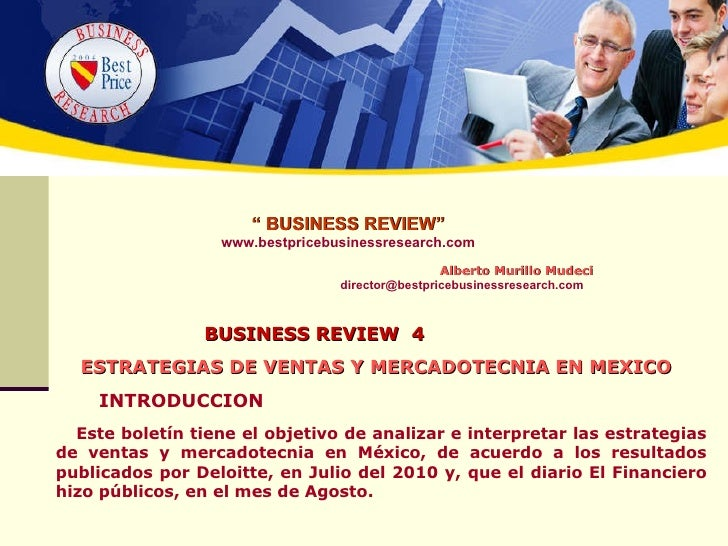 """  BUSINESS REVIEW"" www.bestpricebusinessresearch.com   Alberto Murillo Mudeci [email_address] BUSINESS REVIEW  4   ESTRAT..."