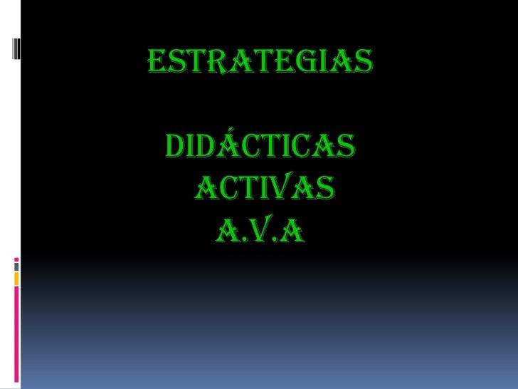 Estrategiasdidácticas activasa.v.a<br />