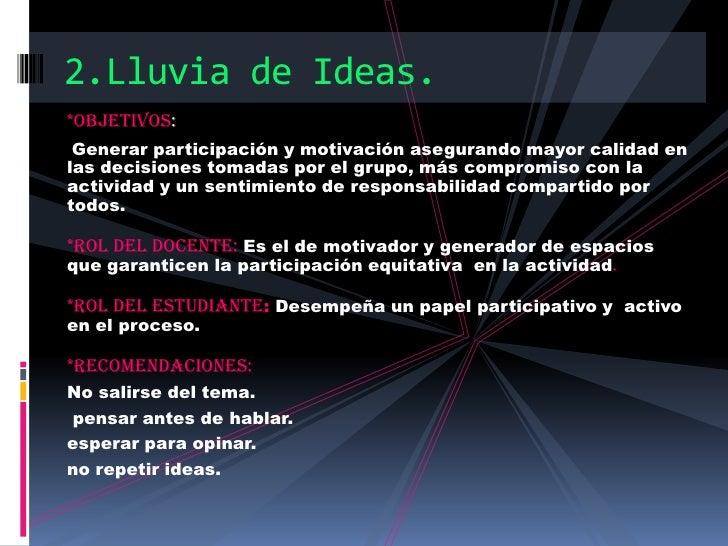 *Objetivos: <br />Generar participación y motivación asegurando mayor calidad en las decisiones tomadas por el grupo, más ...