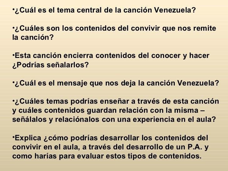 •¿Cuál es el tema central de la canción Venezuela?•¿Cuáles son los contenidos del convivir que nos remitela canción?•Esta ...
