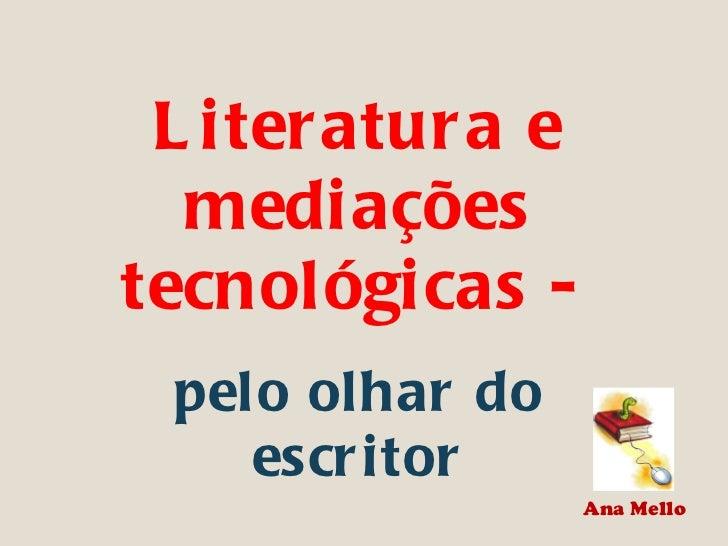 Literatura e mediações tecnológicas -  pelo olhar do escritor