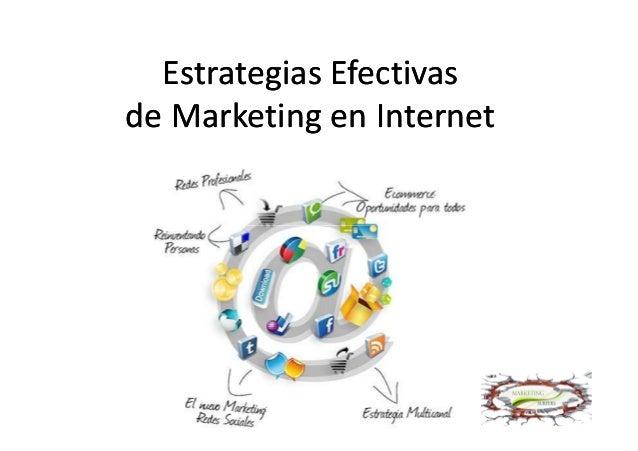 Estrategias EfectivasEstrategias Efectivas de Marketing en Internetde Marketing en Internet