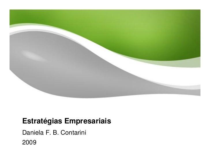 Estratégias Empresariais Daniela F. B. Contarini 2009