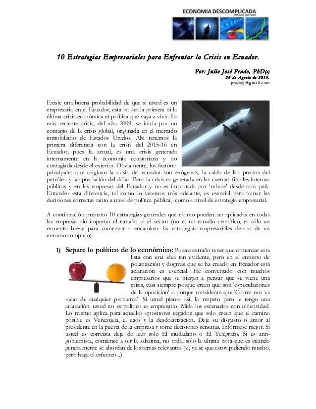 10 Estrategias Empresariales para Enfrentar la Crisis en Ecuador. Por: Julio José Prado, PhD(c) 29 de Agosto de 2015. pr...
