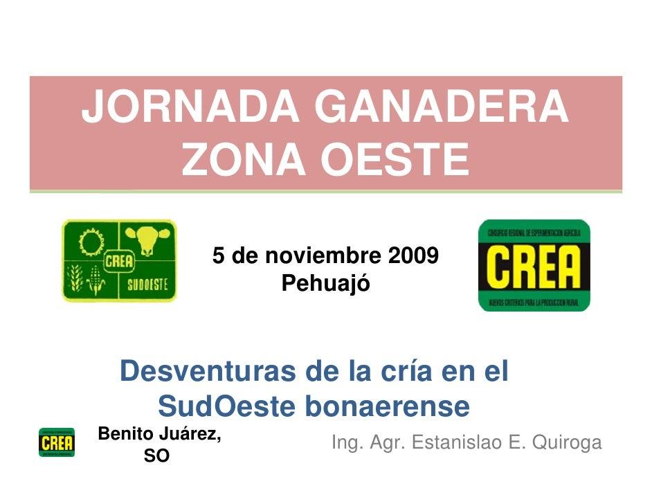 JORNADA GANADERA    ZONA OESTE             5 de noviembre 2009                   Pehuajó     Desventuras de la cría en el ...