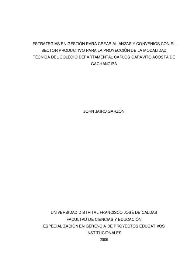 ESTRATEGIAS EN GESTIÓN PARA CREAR ALIANZAS Y CONVENIOS CON EL SECTOR PRODUCTIVO PARA LA PROYECCIÓN DE LA MODALIDAD TÉCNICA...