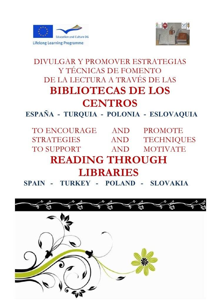 DIVULGAR Y PROMOVER ESTRATEGIAS        Y TÉCNICAS DE FOMENTO     DE LA LECTURA A TRAVÉS DE LAS      BIBLIOTECAS DE LOS    ...
