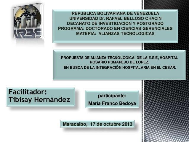 REPUBLICA BOLIVARIANA DE VENEZUELA UNIVERSIDAD Dr. RAFAEL BELLOSO CHACIN DECANATO DE INVESTIGACION Y POSTGRADO PROGRAMA: D...