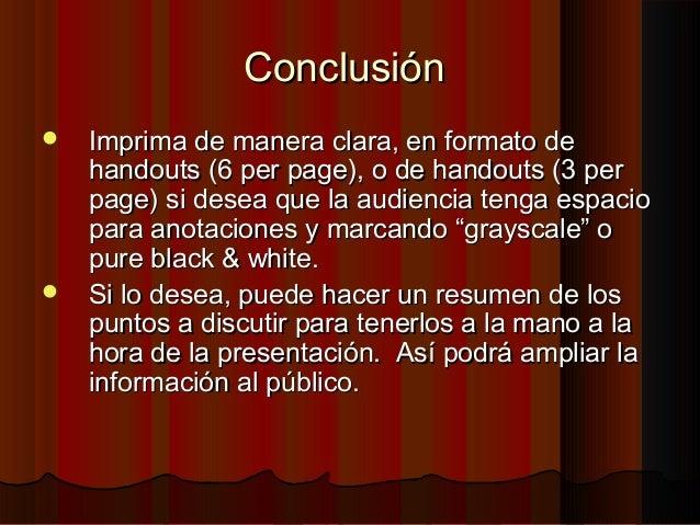 ConclusiónConclusión  Imprima de manera clara, en formato deImprima de manera clara, en formato de handouts (6 per page),...