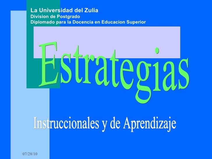 Estrategias Instruccionales y de Aprendizaje La Universidad del Zulia Division de Postgrado Diplomado para la Docencia en ...
