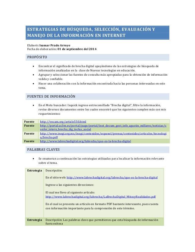 ESTRATEGIAS DE BÚSQUEDA, SELECCIÓN, EVALUACIÓN Y  MANEJO DE LA INFORMACIÓN EN INTERNET  Elaboró: Isamar Prado Arroyo  Fech...