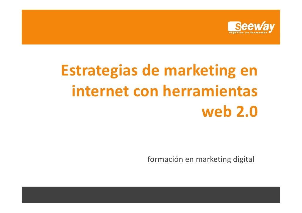 Estrategiasdemarketingen internetconherramientas                   web2.0                      b20            form...