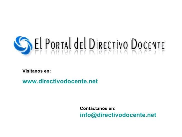 Visítanos en: www.directivodocente.net Contáctanos en: [email_address]