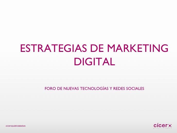 ESTRATEGIAS DE MARKETING DIGITAL FORO DE NUEVAS TECNOLOGÍAS Y REDES SOCIALES