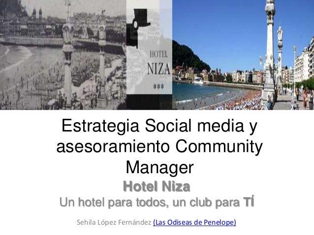 Estrategia Social media yasesoramiento Community         Manager                Hotel NizaUn hotel para todos, un club par...