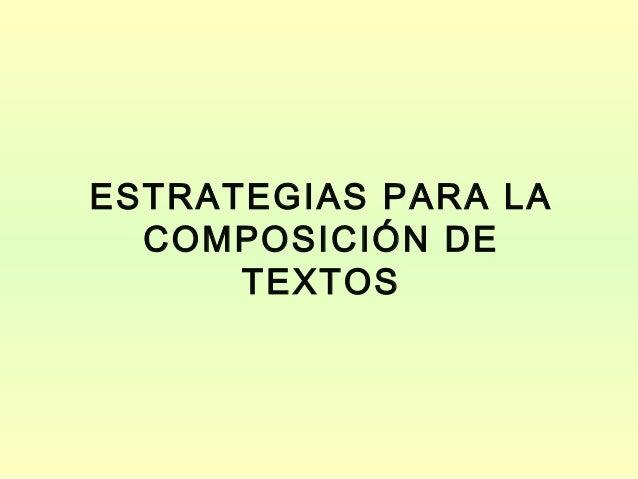 ESTRATEGIAS PARA LA COMPOSICIÓN DE TEXTOS