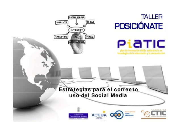 TALLERTALLER POSICIÓNATEPOSICIÓNATE Estrategias para el correcto uso del Social Media
