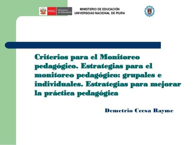 Criterios para el Monitoreo  pedagógico. Estrategias para el  monitoreo pedagógico: grupales e  individuales. Estrategias ...