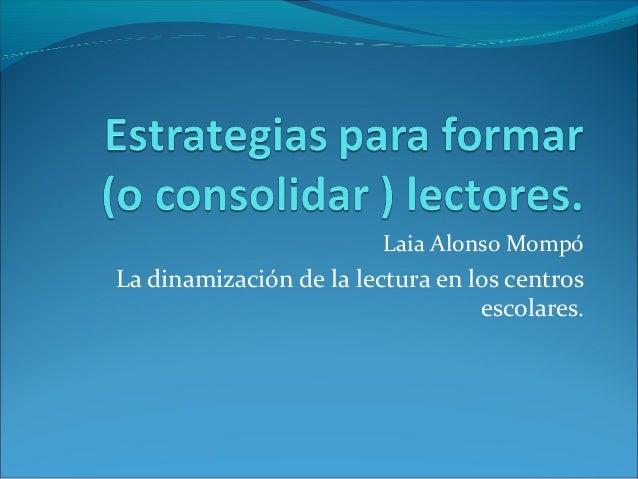 Laia Alonso MompóLa dinamización de la lectura en los centrosescolares.