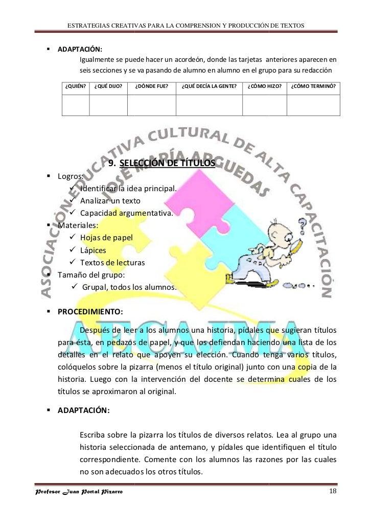 ESTRATEGIAS CREATIVAS PARA LA COMPRENSION Y PRODUCCIÓN DE TEXTOS          ADAPTACIÓN:             Igualmente se puede hace...