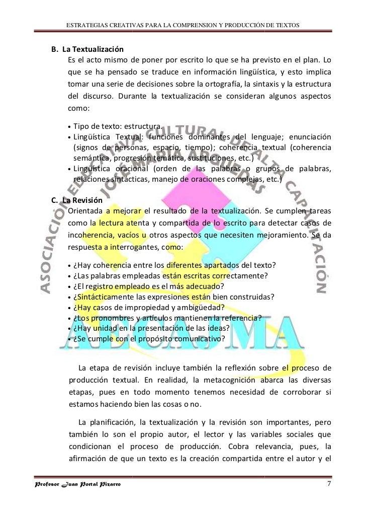 ESTRATEGIAS CREATIVAS PARA LA COMPRENSION Y PRODUCCIÓN DE TEXTOS        B. La Textualización          Es el acto mismo de ...