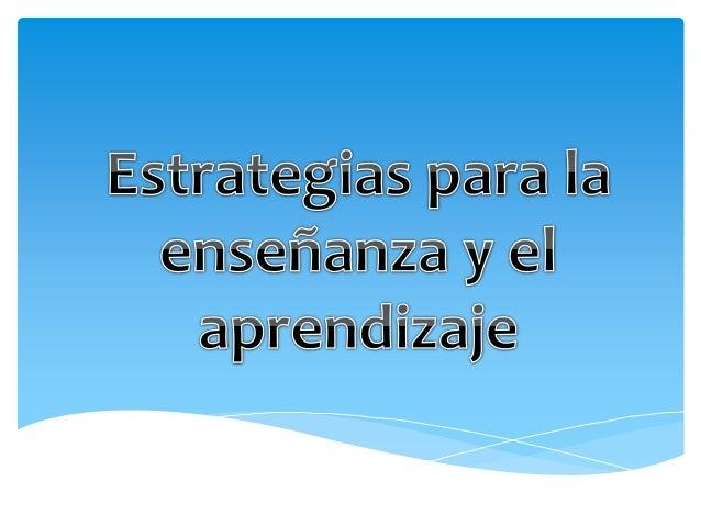  Brindar herramientas para formar esquemas mentales que faciliten la organización, comprensión, argumentación y exposició...