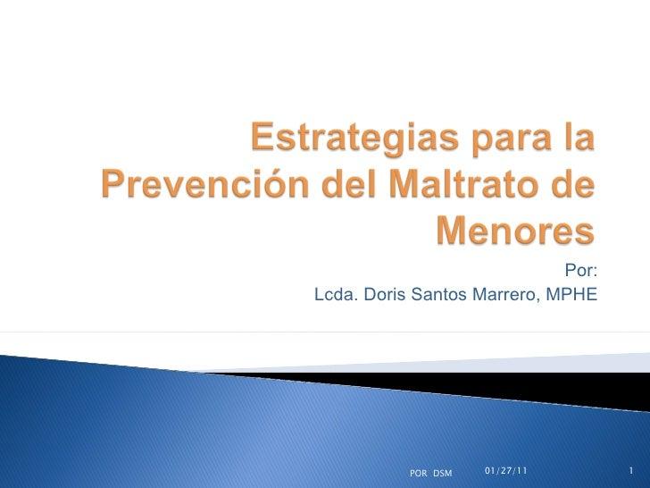 Por: Lcda. Doris Santos Marrero, MPHE 01/27/11 POR  DSM