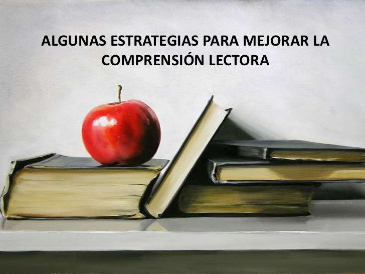 ALGUNAS ESTRATEGIAS PARA MEJORAR LA       COMPRENSIÓN LECTORA
