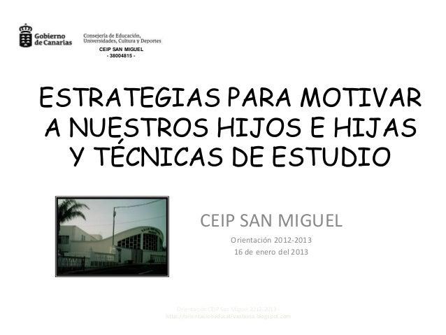 CEIP SAN MIGUEL      - 38004815 -ESTRATEGIAS PARA MOTIVARA NUESTROS HIJOS E HIJAS  Y TÉCNICAS DE ESTUDIO                  ...