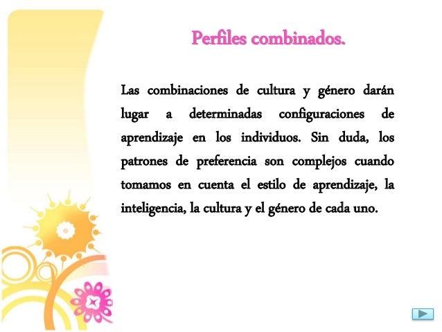 Perfiles combinados. Las combinaciones de cultura y género darán lugar a determinadas configuraciones de aprendizaje en lo...